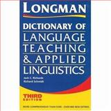 Dictionary of Language Teaching and Applied Linguistics, Richards, Jack C. and Schmidt, Richard, 058243825X