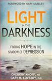 Light in the Darkness, Gary H. Lovejoy and Gregory Knopf, 0898278252