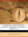 Giornale Della Società Asiatica Italiana, Volume 19, Parts 1-2, Società Asiaticà Italiana, 1279018259