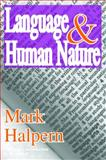 Language and Human Nature, Halpern, Mark, 1412808251