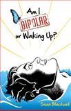 Am I Bipolar or Waking Up?, Sean Blackwell, 1461178258