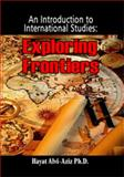An Introduction to International Studies : Exploring Frontiers, , 1934188255