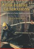 For Future Generations : Conservation of a Tudor Maritime Collection, Mark Jones, 1935488252