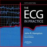 The ECG in Practice, Hampton, John R. and Adlam, David, 0443068259