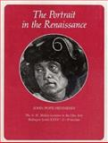 The Portrait in the Renaissance : The A. W. Mellon Lectures in the Fine Arts, 1963, Pope-Hennessy, John W., 0691018251