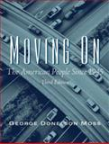 Moving On : The American People Since 1945, Moss, George, 0131898256