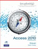 Exploring Microsoft Office Access 2010 Comprehensive, Grauer, Robert T. and Poatsy, Mary Anne, 0135098254