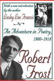Robert Frost : An Adventure in Poetry, 1900-1918, Lee Francis, Lesley, 0765808250