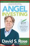 The Official Gust Guide to Angel Investing, Rose, 1118858255