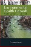 Environmental Health Hazards and Social Justice : Geographical Perspectives on Race and Class Disparities, Margai, Florence, 1844078256