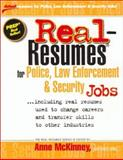 Real-Resumes for Police, Law Enforcement, and Security Jobs, McKinney, Anne, 1885288255