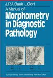 A Manual of Morphometry in Diagnostic Pathology, Baak, J. P. and Oort, J. A., 3642748252