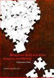 Metaphors Dead and Alive, Sleeping and Waking : A Dynamic View, Muller, Cornelia, 0226548252