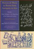 History of Music in Russia from Antiquity to 1800 Vol. 1 : From Antiquity to the Beginning of the Eighteenth Century, Findeizen, Nikolai, 0253348250