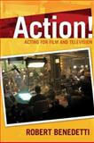 Action! : Professional Acting for Film and Television, Benedetti, Robert, 0321418255
