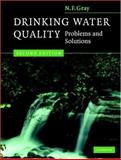 Drinking Water Quality : Problems and Solutions, Gray, Nick F., 052187825X