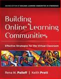 Building Online Learning Communities : Effective Strategies for the Virtual Classroom, Palloff, Rena M. and Pratt, Keith, 0787988251