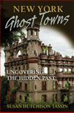 New York Ghost Towns, Susan Hutchison Tassin, 081170825X