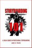 Storyboarding 101, James O. Fraioli, 0941188256