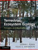 Terrestrial Ecosystem Ecology : Principles and Applications, agren, Göran and Andersson, Folke, 1107648254