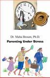 Parenting under Stress, Maha Broum, 1466958251