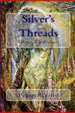 Silver's Threads Book 2 Grey Weavings, Penny Reilly, 1479378259