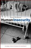 Human Insecurity : Global Structures of Violence, Roberts, David W., 1842778250