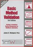 Basic Method Validation : Training in Analytical Quality Management for Healthcare Laboratories, Westgard, James O., 1886958254