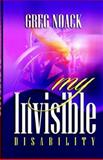 My Invisible Disability, Noack, Greg, 1905068255