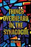 Things Overheard in the Synagogue, Ira Bedzow, 1936068257