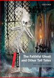 The Faithful Ghost and Other Tall Tales, Bill Bowler, 0194248259