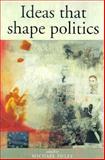 Ideas That Shape Politics 9780719038259