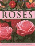 How to Grow Beautiful Roses, Peter McHoy, 0754828255