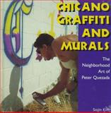 Chicano Graffiti and Murals : The Neighborhood Art of Peter Quezada, Kim, Sovin, 0878058257