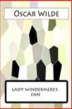 Lady Windermere?s Fan, Oscar Wilde, 1477458255