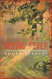 Spring Fever, Roger Stanley, 1493128256