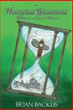 The Hourglass Guardians: and the Lost City of Atlantis, Brian Backus, 1499308256
