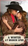 A Winter at Broken Spur (the Montana Brides, #4), Blaire Brand, 1500358258