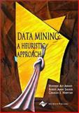 Data Mining : A Heuristic Approach, , 1930708254