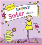 You're a Lovely Sister Because..., Ged Backland, 0091938260