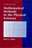 Mathematical Methods in the Physical Sciences, Boas, Mary L., 0471198269