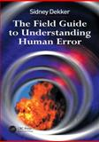The Field Guide to Understanding Human Error, Dekker, Sidney, 0754648265