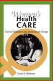 Women's Health Care : Activist Traditions and Institutional Change, Weisman, Carol S., 0801858267