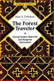 The Forest Traveler : Georgi Stoikov Rakovski and Bulgarian Nationalism, Firkatian, Mari H., 0820428264