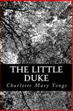 The Little Duke, Charlotte Mary Yonge, 148113826X