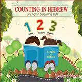 Counting in Hebrew for English Speaking Kids, Sarah Mazor and Yael Rosenberg, 149530826X