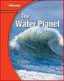 Glencoe Science Modules : Earth Science, the Water Planet, Glencoe McGraw-Hill Staff, 0078778263