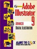 Adobe Illustrator 9 : Advanced Digital Illustration, Against the Clock, Inc. Staff, 0130908266