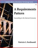 A Requirements Pattern : Succeeding in the Internet Economy, Ferdinandi, Patricia, 0201738260