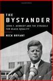The Bystander, Nick Bryant, 0465008267
